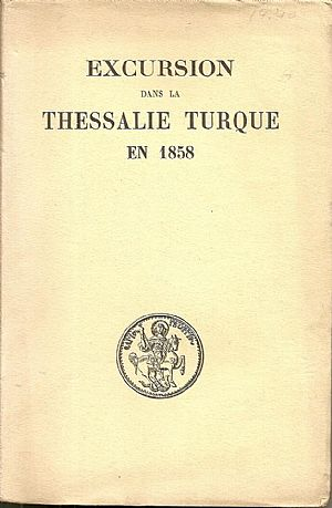 Excursion dans la Thessalie Turque en 1858