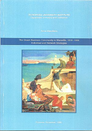 The Greek Business Community in Marseille 1816-1900, Individual and Network Strategies